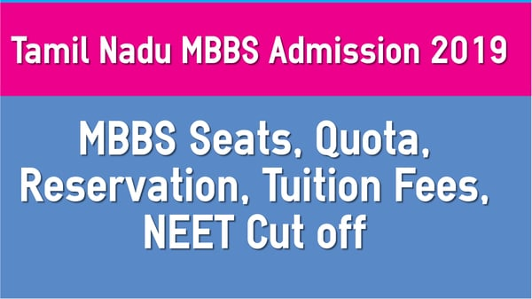 Tamil Nadu MBBS admission 2019 - MBBS Seats and NEET Cut off
